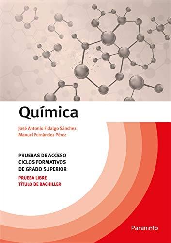 Química. Pruebas de acceso a ciclos formativos de grado superior por JOSÉ ANTONIO FIDALGO SÁNCHEZ