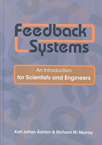 [Feedback Systems: An Introduction for Scientists and Engineers] (By: Karl J. Aström) [published: April, 2008]