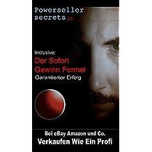 Online Geld Verdienen Wie Ein Profi Bei eBay Amazon und Co.: Powerseller Secrets 2.0