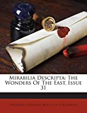 Mirabilia Descripta: The Wonders Of The East, Issue 31