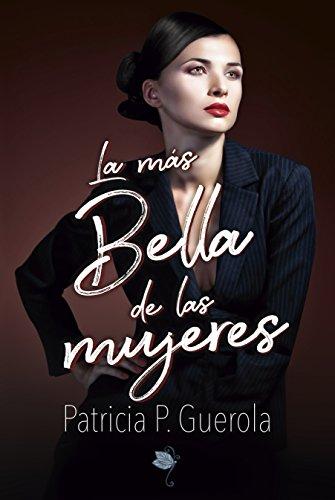 La más bella de las mujeres por Patricia P. Guerola