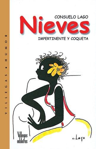 Nieves: Impertinente y Coqueta por Consuelo Lago