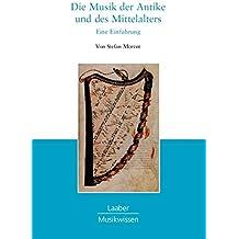 Die Musik der Antike und des Mittelalters (Epochen der Musik / In 7 Bänden)