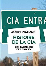 Histoire de la CIA par John Prados