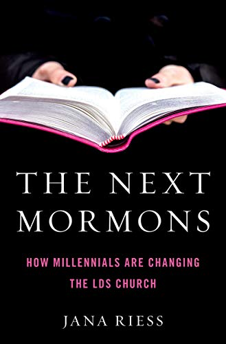 The Next Mormons: How Millennials Are Changing the LDS Church (English Edition)