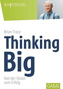thinking-big-von-der-vision-zum-erfolg-whitebooks