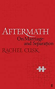 Aftermath: On Marriage and Separation by [Cusk, Rachel]