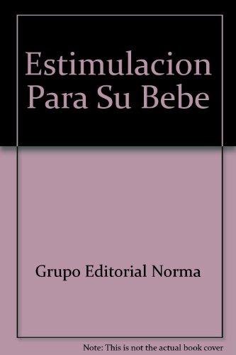 Descargar Libro Estimulacion Para Su Bebe de Grupo Editorial Norma