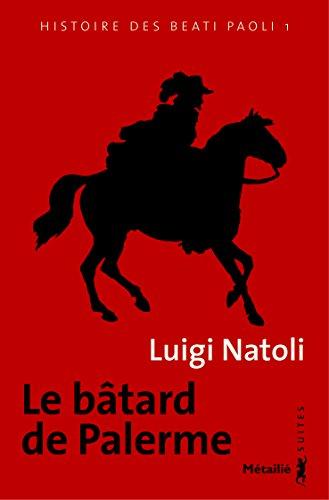 Le Bâtard de Palerme: Histoire des Beati Paoli, T.1