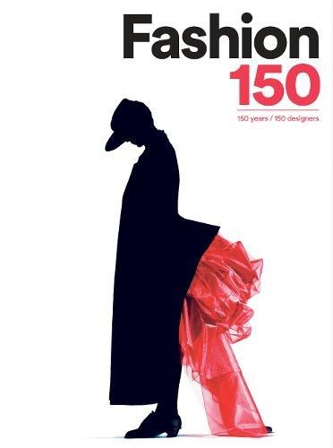 Fashion 150: 150 Years, 150 Designers -