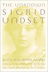 The Unknown Sigrid Undset: Jenny and Other Works by Sigrid Undset (2001-05-10)