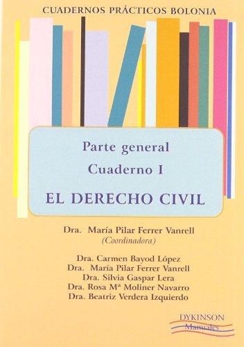 El derecho civil, parte general. Cuadernos prácticos Bolonia I