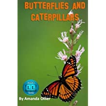 Butterflies and Caterpillars.: A Kids Book of Fun Facts and Photos on the Life Cycle of the Butterfly: Volume 1 (Kids Look and Learn Books)