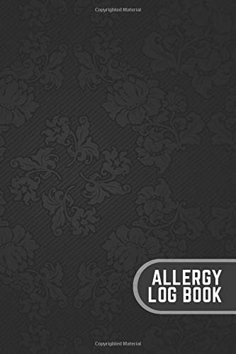 Allergie-pflege-kit (Allergy Log Book: Allergy Diary and Symptom Tracker Logbook Notebook Journal Book Log to Track, Discover, Monitor and Record Allergies, Possible ... 6