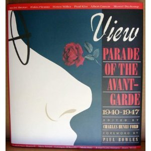 View: Parade of the avant-garde : an anthology of View magazine (1940-1947) (1940-magazin)