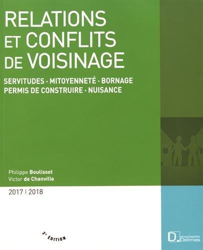Relations et conflits de voisinage : Servitudes, mitoyenneté, bornage, permis de construire, nuisances