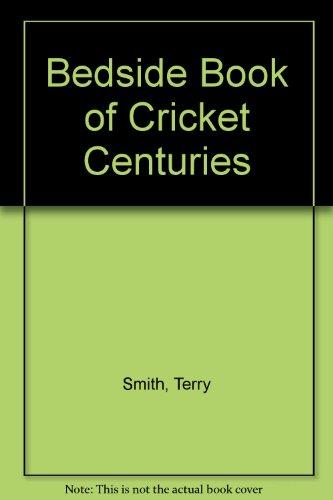 Bedside Book of Cricket Centuries por Terry Smith