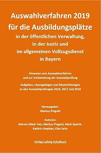 Auswahlverfahren 2019 für die Ausbildungsplätze in der öffentlichen Verwaltung, in der Justiz und im allgemeinen Vollzugsdienst in Bayern: ... Qualifikationsebene 2) - neueste Ausgabe 2019