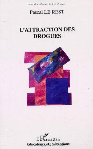 L'Attraction des drogues par Pascal Le Rest