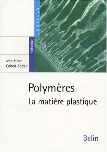 Polymères : La matière plastique