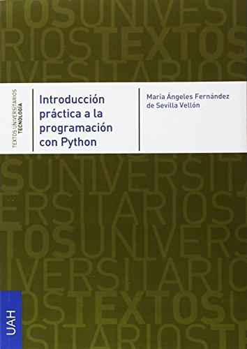Introducción práctica a la programación con Python (Textos Universitarios Tecnología) por Mª Ángeles Fernández de Sevilla Vellón