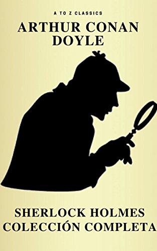 Sherlock Holmes: La colección completa (Clásicos de la literatura) (Active TOC) (AtoZ Classics)