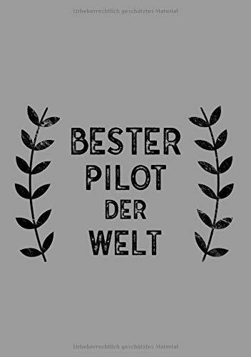 Bester Pilot Der Welt: DIN A5 Notizbuch | 120 linierte Seiten | Überraschung oder Geschenkidee zu Weihnachten oder Geburtstag für einen Piloten