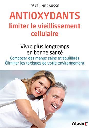 Les Antioxydants, limiter les vieillissement cellulaire par Celine dr Causse