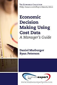 Economic Decision Making Using Cost Data: A Guide for Managers (English Edition) par [Marburger, Daniel, Peterson, Ryan]