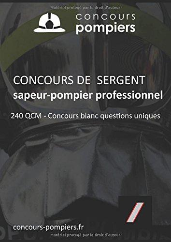 Concours de Sergent sapeur-pompier professionnel: 240 QCM d'entrainement & un concours blanc unique
