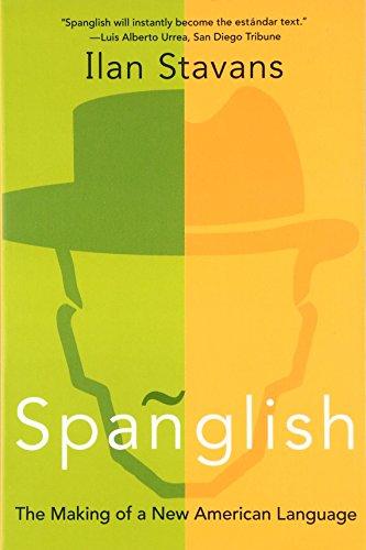 Spanglish: The Making of a New American Language por Ilan Stavans