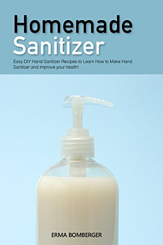 homemade-sanitizer-easy-diy-hand-sanitizer-recipes-to-learn-how-to-make-hand-sanitizer-and-improve-y