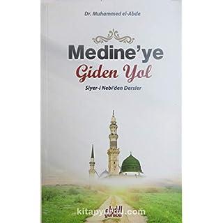 Medineye Giden Yol: Siyer-i Nebiden Dersler