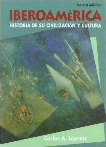 Iberoamerica: Historia de su civilizacion y cultura by Carlos A. Loprete (1994-12-27)
