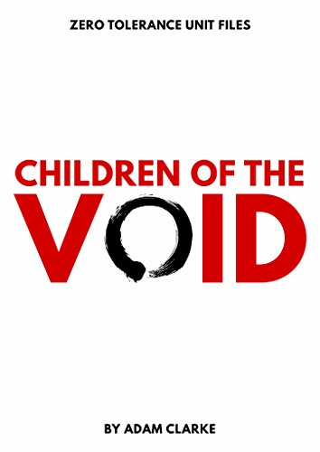 Children of the Void (Zero Tolerance Unit Files Book 1) (English Edition) - Void Filler