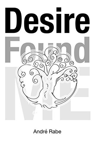 Desire Found Me by Andre Rabe (2015-01-20)
