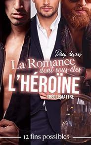 La romance dont vous êtes l'héroïne : deep des