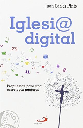 Iglesia digital: Propuestas para una estrategia pastoral (Proa) por Juan Carlos Pinto Suárez