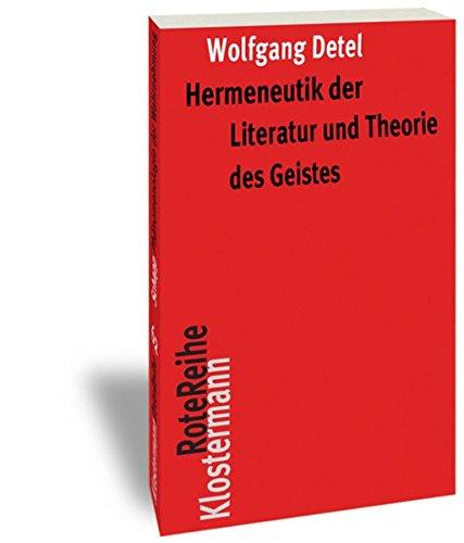 Hermeneutik der Literatur und Theorie des Geistes: Exemplarische Interpretationen poetischer Texte (Klostermann RoteReihe, Band 80)