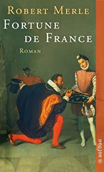 Fortune de France: Roman von [Merle, Robert]
