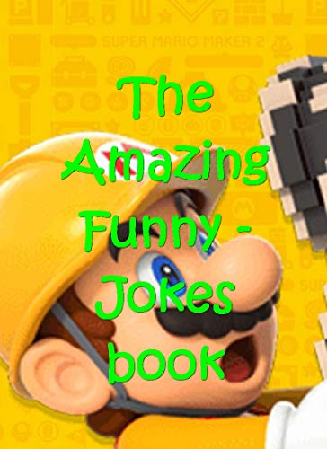 The Complete 2019 memes: Super Mario Maker Memes - Hilarious funny memes book ( memes clean) (English Edition)