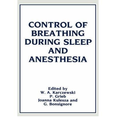[(Control of Breathing During Sleep and Anesthesia: International Symposium : Papers)] [Author: Witold A. Karczewski] published on (October, 1988)
