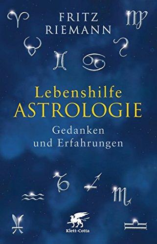 Lebenshilfe Astrologie: Gedanken und Erfahrungen