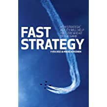 Fast Strategy: How Strategic Agility Will Help You Stay Ahead of the Game