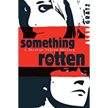 Something Rotten by Alan M. Gratz (2007-10-18)