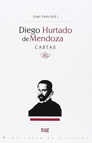 Diego Hurtado de Mendoza. Cartas (Biblioteca de Granada) por Juan Varo (Ed.)