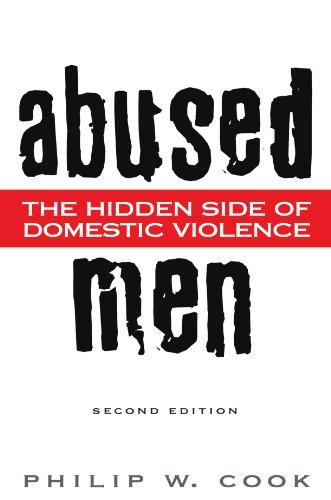 Abused Men: The Hidden Side of Domestic Violence por Philip Cook