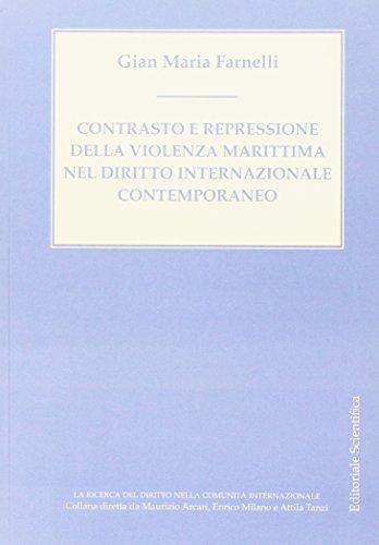 Contrasto e repressione della violenza marittima nel diritto internazionale contemporaneo
