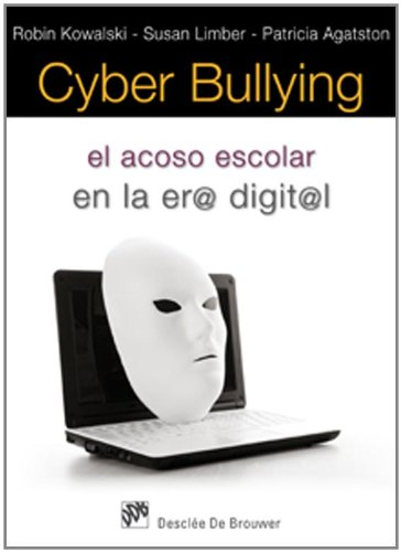 Cyber bullying: El acoso escolar en la era digital (AMAE) por Robin Kowalski