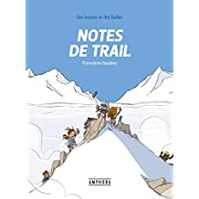 Notes de trail Tome 1